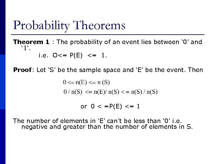 Probability Theorems Theorem 1 : The probability of an event lies between ' 0'