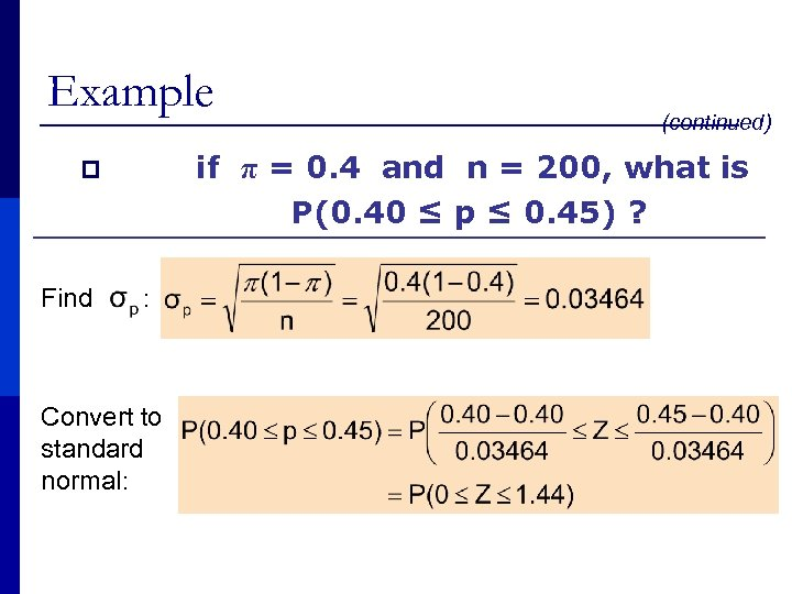 Example p Find (continued) if π = 0. 4 and n = 200, what