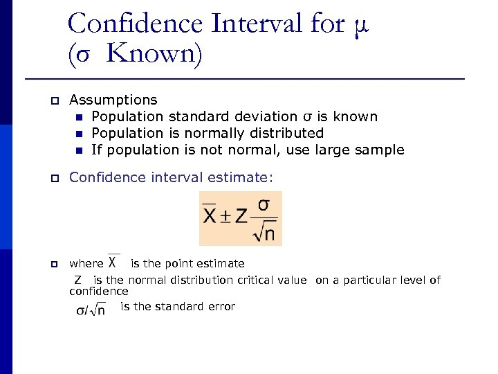 Confidence Interval for μ (σ Known) p Assumptions n Population standard deviation σ is