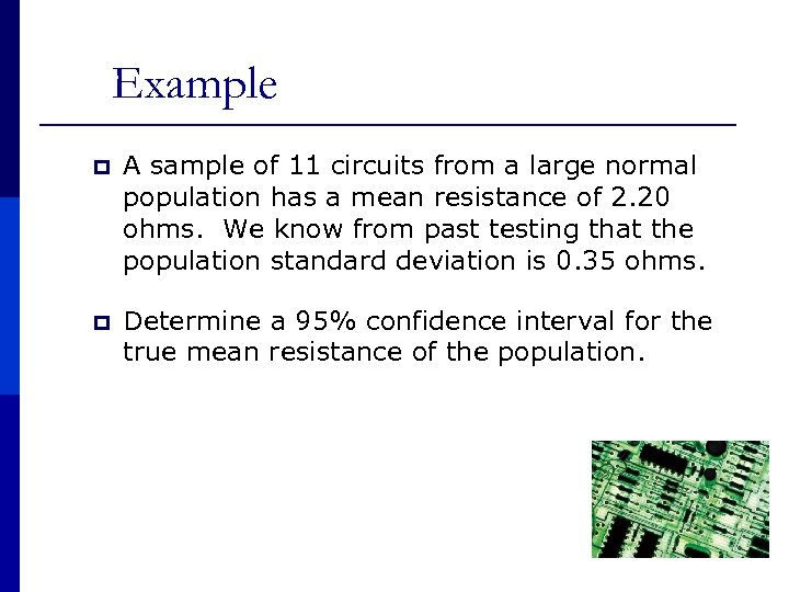 Example p A sample of 11 circuits from a large normal population has a