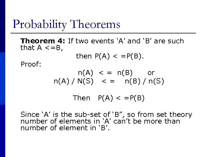 Probability Theorems Theorem 4: If two events 'A' and 'B' are such that A