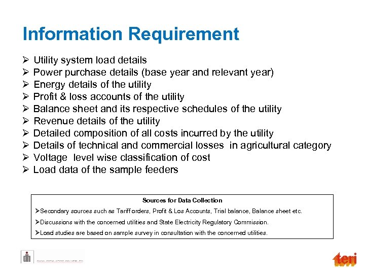 Information Requirement Ø Ø Ø Ø Ø Utility system load details Power purchase details