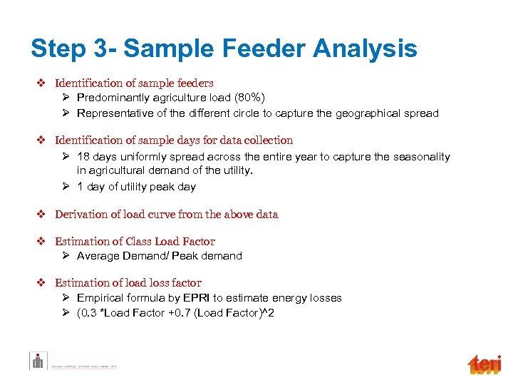 Step 3 - Sample Feeder Analysis v Identification of sample feeders Ø Predominantly agriculture