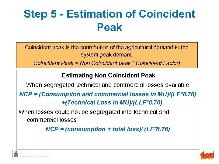 Step 5 - Estimation of Coincident Peak Coincident peak is the contribution of the
