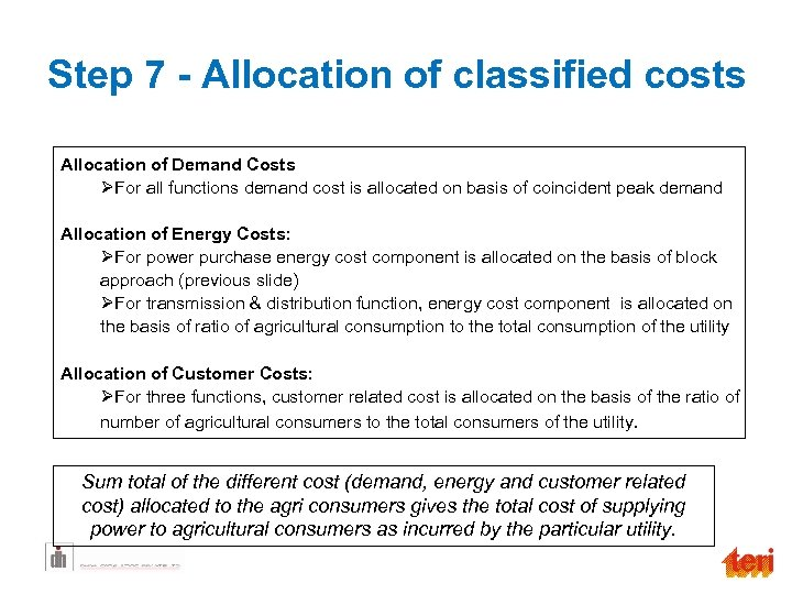 Step 7 - Allocation of classified costs Allocation of Demand Costs ØFor all functions