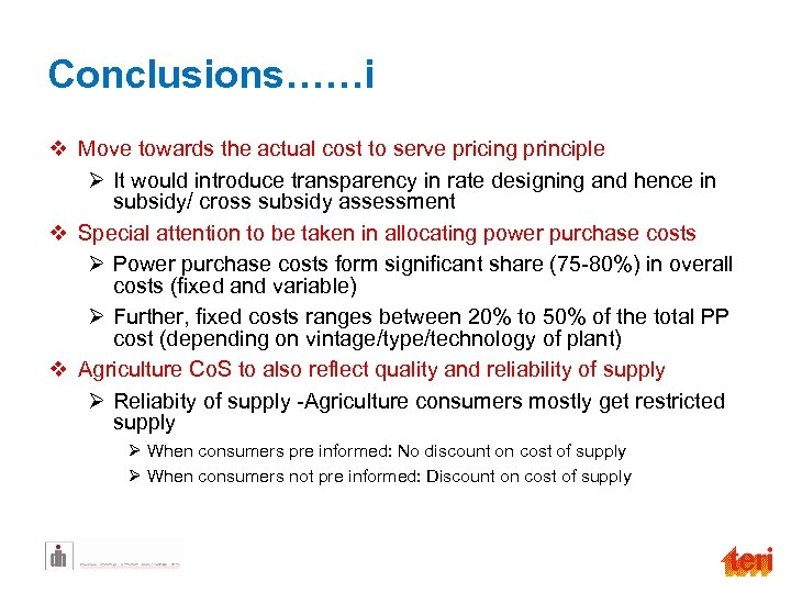 Conclusions……i v Move towards the actual cost to serve pricing principle Ø It would