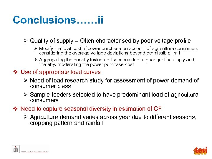 Conclusions……ii Ø Quality of supply – Often characterised by poor voltage profile Ø Modify
