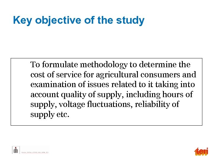 Key objective of the study To formulate methodology to determine the cost of service