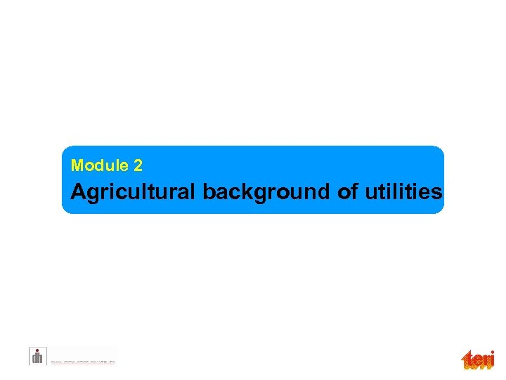 Module 2 Agricultural background of utilities