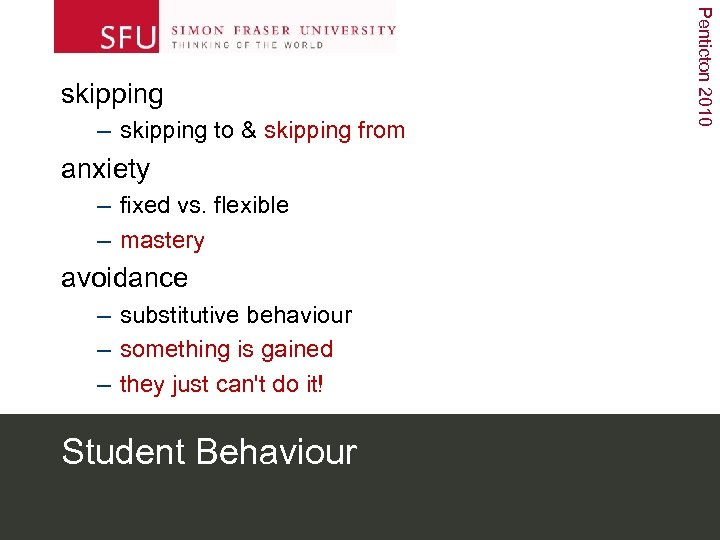 – skipping to & skipping from anxiety – fixed vs. flexible – mastery avoidance