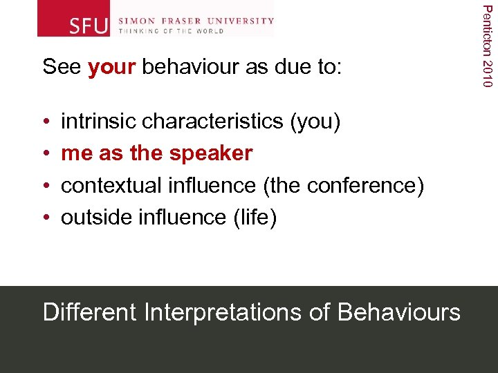 • • intrinsic characteristics (you) me as the speaker contextual influence (the conference)