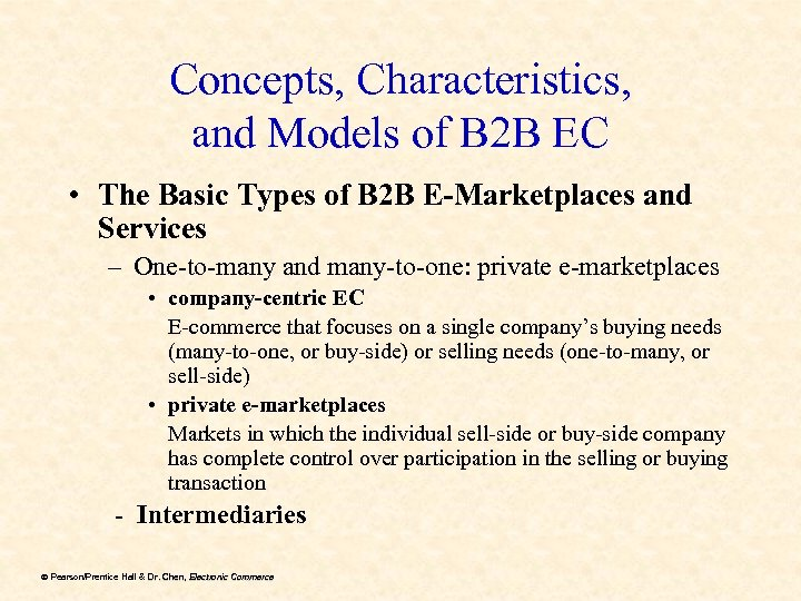 Concepts, Characteristics, and Models of B 2 B EC • The Basic Types of