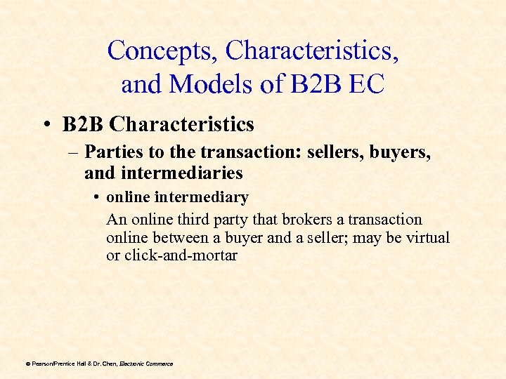Concepts, Characteristics, and Models of B 2 B EC • B 2 B Characteristics
