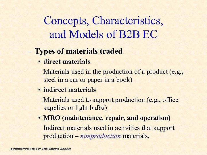Concepts, Characteristics, and Models of B 2 B EC – Types of materials traded