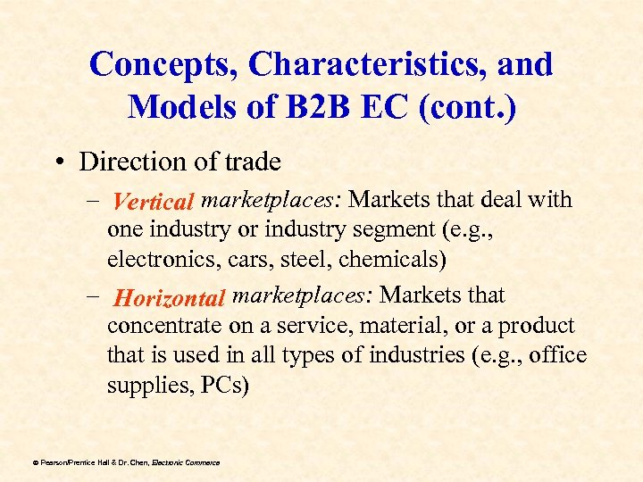 Concepts, Characteristics, and Models of B 2 B EC (cont. ) • Direction of