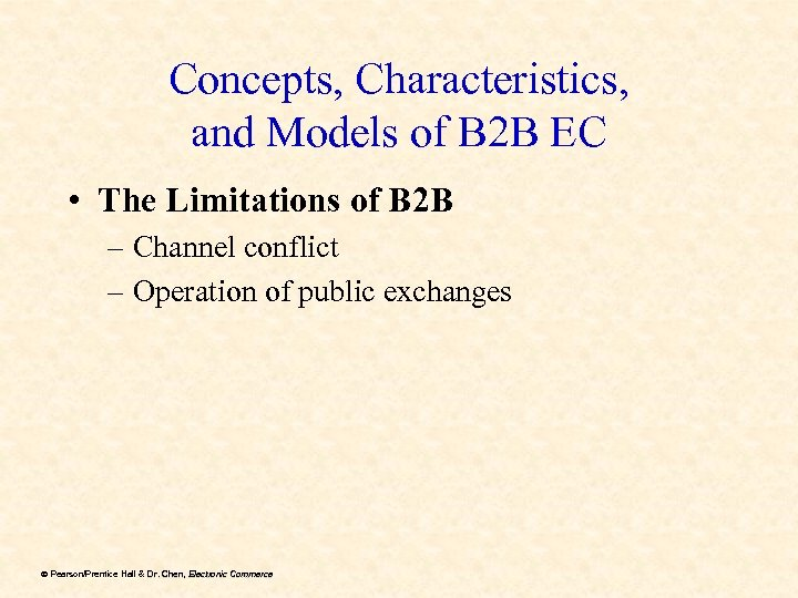 Concepts, Characteristics, and Models of B 2 B EC • The Limitations of B