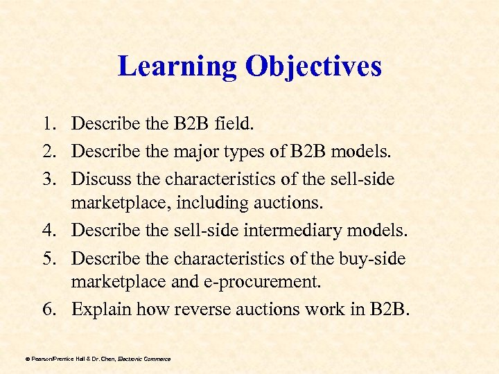 Learning Objectives 1. Describe the B 2 B field. 2. Describe the major types