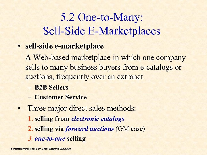 5. 2 One-to-Many: Sell-Side E-Marketplaces • sell-side e-marketplace A Web-based marketplace in which one