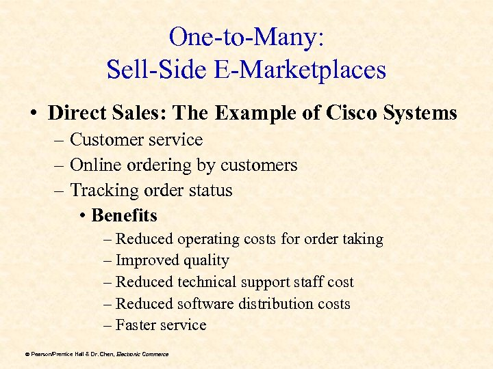 One-to-Many: Sell-Side E-Marketplaces • Direct Sales: The Example of Cisco Systems – Customer service