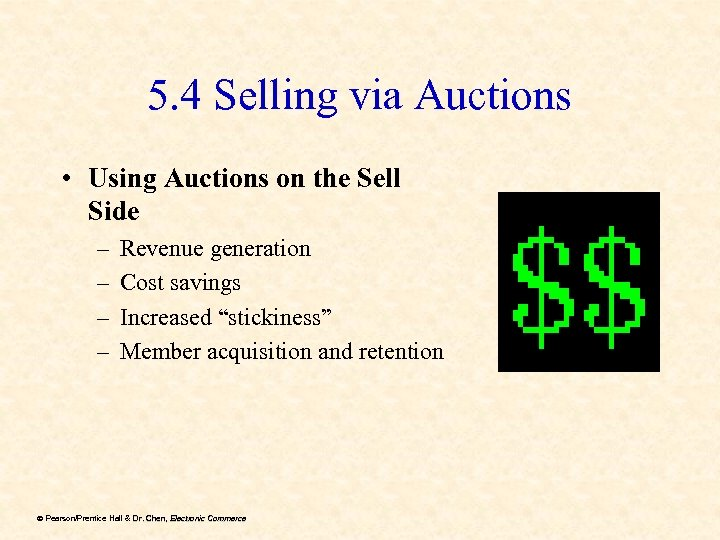 5. 4 Selling via Auctions • Using Auctions on the Sell Side – –