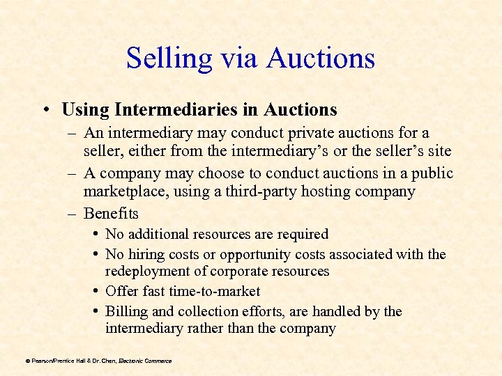 Selling via Auctions • Using Intermediaries in Auctions – An intermediary may conduct private