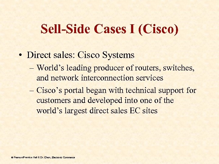 Sell-Side Cases I (Cisco) • Direct sales: Cisco Systems – World's leading producer of