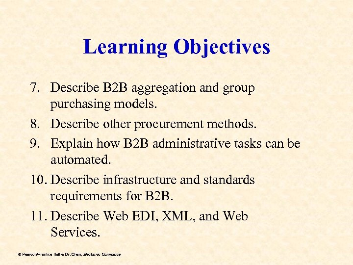 Learning Objectives 7. Describe B 2 B aggregation and group purchasing models. 8. Describe