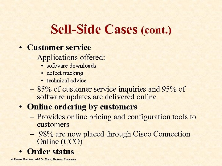Sell-Side Cases (cont. ) • Customer service – Applications offered: • software downloads •