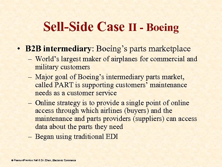 Sell-Side Case II - Boeing • B 2 B intermediary: Boeing's parts marketplace –