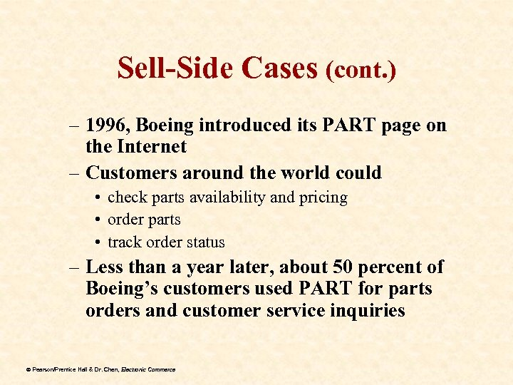 Sell-Side Cases (cont. ) – 1996, Boeing introduced its PART page on the Internet