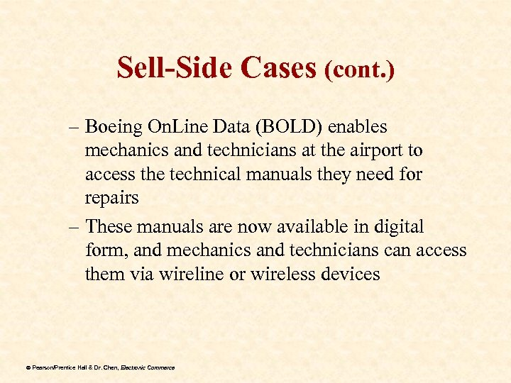 Sell-Side Cases (cont. ) – Boeing On. Line Data (BOLD) enables mechanics and technicians