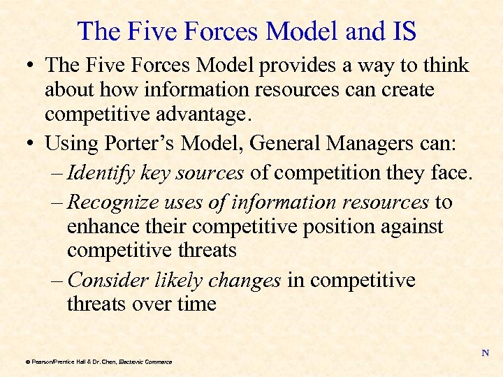 The Five Forces Model and IS • The Five Forces Model provides a way
