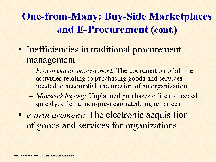 One-from-Many: Buy-Side Marketplaces and E-Procurement (cont. ) • Inefficiencies in traditional procurement management –
