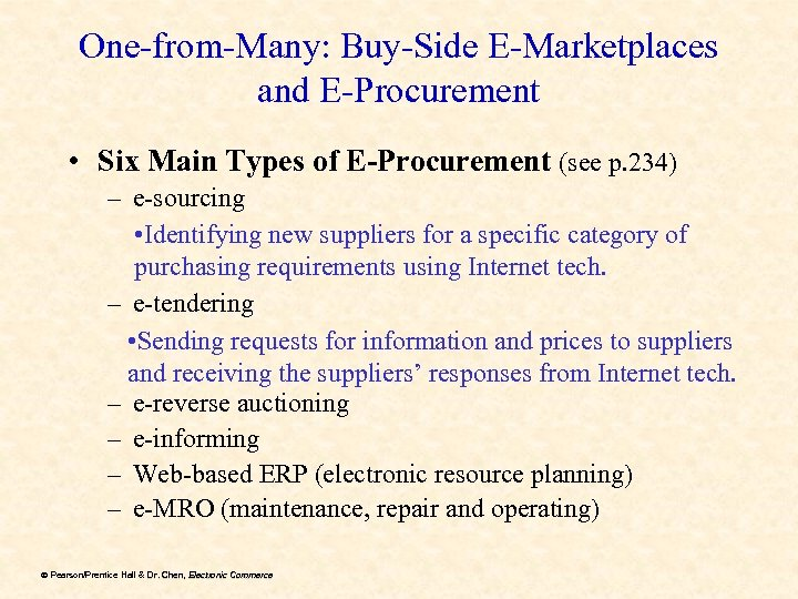 One-from-Many: Buy-Side E-Marketplaces and E-Procurement • Six Main Types of E-Procurement (see p. 234)