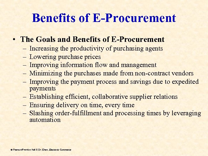 Benefits of E-Procurement • The Goals and Benefits of E-Procurement – – – Increasing
