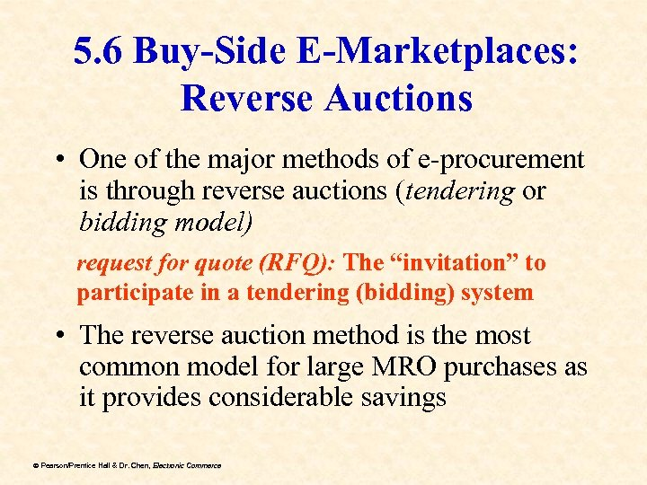 5. 6 Buy-Side E-Marketplaces: Reverse Auctions • One of the major methods of e-procurement