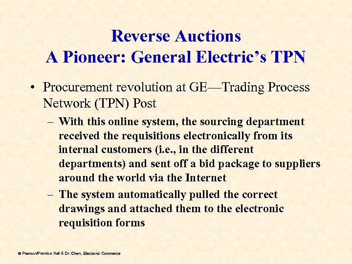 Reverse Auctions A Pioneer: General Electric's TPN • Procurement revolution at GE—Trading Process Network