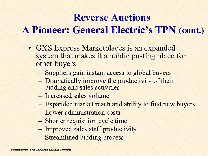 Reverse Auctions A Pioneer: General Electric's TPN (cont. ) • GXS Express Marketplaces is