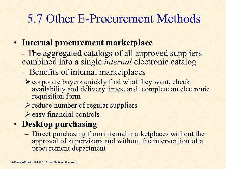 5. 7 Other E-Procurement Methods • Internal procurement marketplace - The aggregated catalogs of