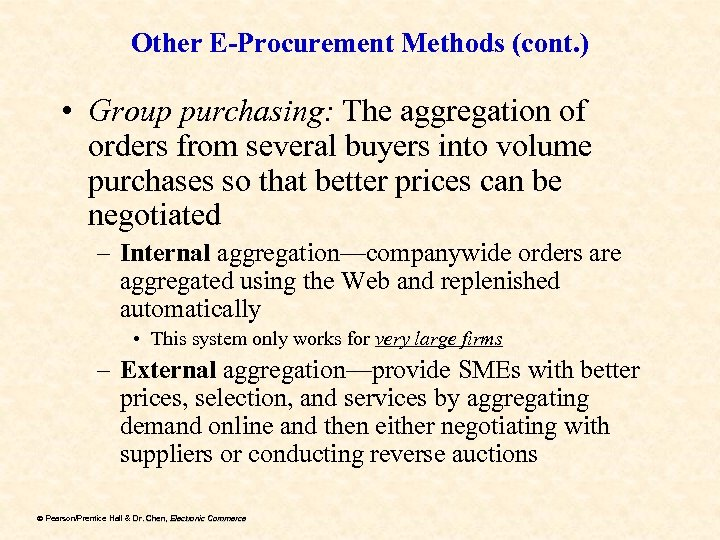 Other E-Procurement Methods (cont. ) • Group purchasing: The aggregation of orders from several