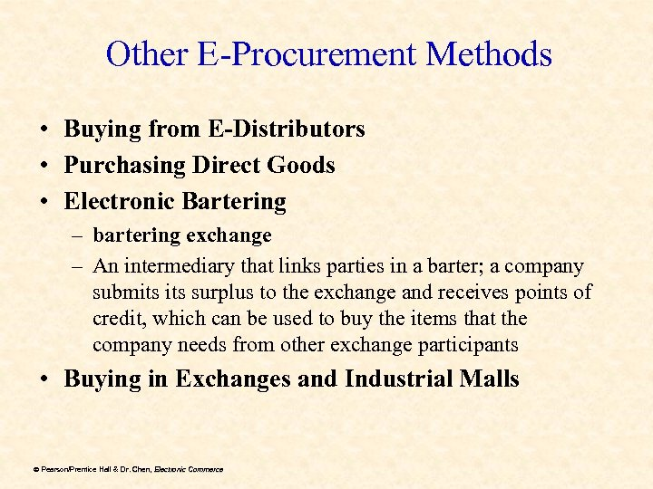 Other E-Procurement Methods • Buying from E-Distributors • Purchasing Direct Goods • Electronic Bartering