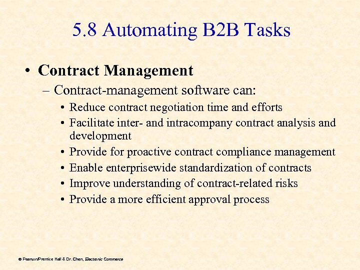 5. 8 Automating B 2 B Tasks • Contract Management – Contract-management software can: