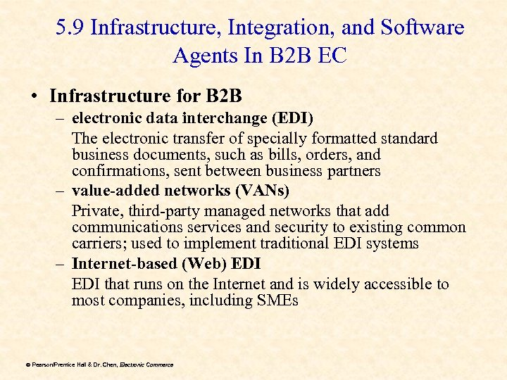 5. 9 Infrastructure, Integration, and Software Agents In B 2 B EC • Infrastructure