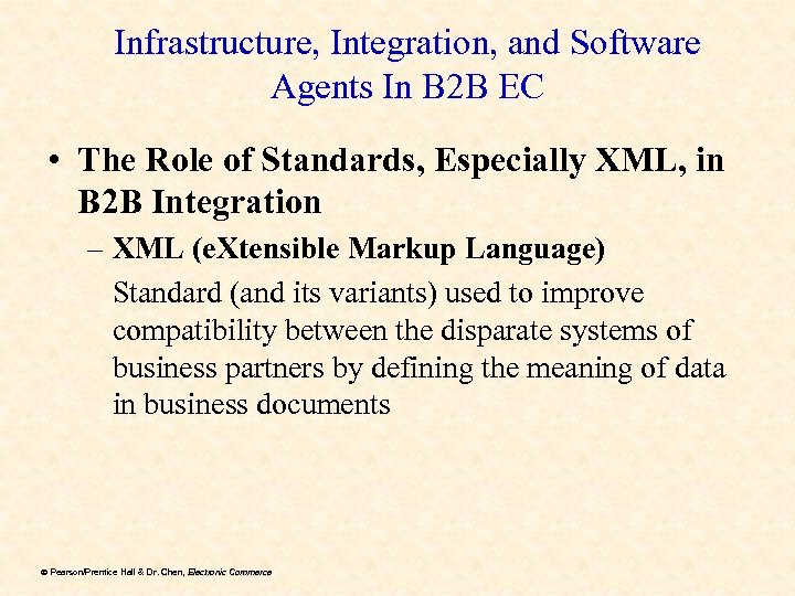 Infrastructure, Integration, and Software Agents In B 2 B EC • The Role of
