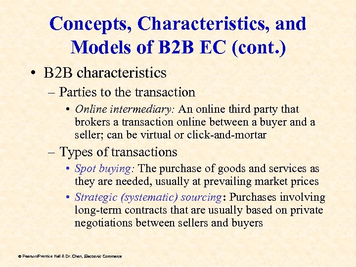 Concepts, Characteristics, and Models of B 2 B EC (cont. ) • B 2