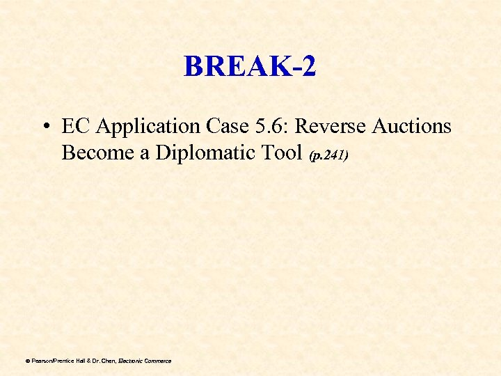 BREAK-2 • EC Application Case 5. 6: Reverse Auctions Become a Diplomatic Tool (p.