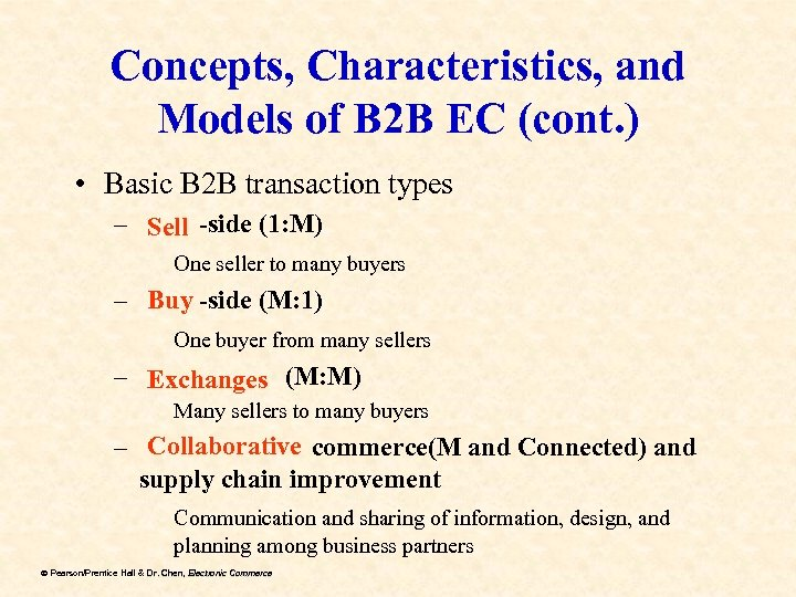 Concepts, Characteristics, and Models of B 2 B EC (cont. ) • Basic B