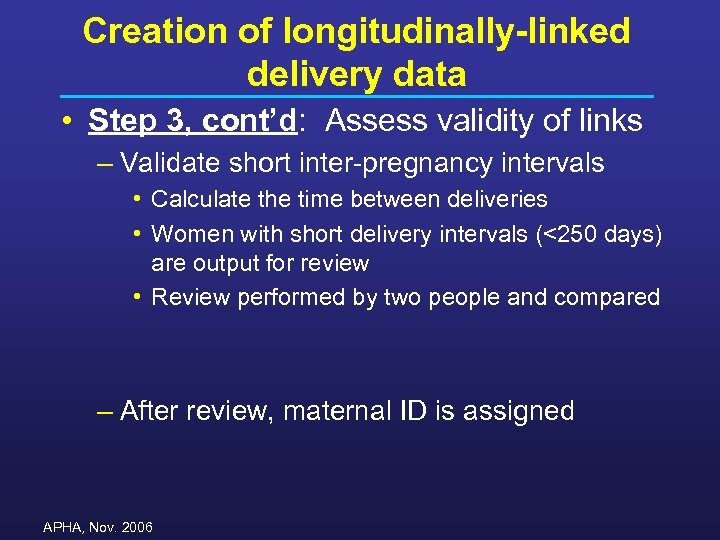 Creation of longitudinally-linked delivery data • Step 3, cont'd: Assess validity of links –