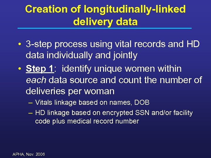 Creation of longitudinally-linked delivery data • 3 -step process using vital records and HD
