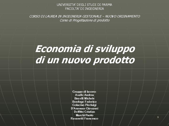 UNIVERSITA' DEGLI STUDI DI PARMA FACOLTA' DI INGEGNERIA CORSO DI LAUREA IN INGEGNERIA GESTIONALE